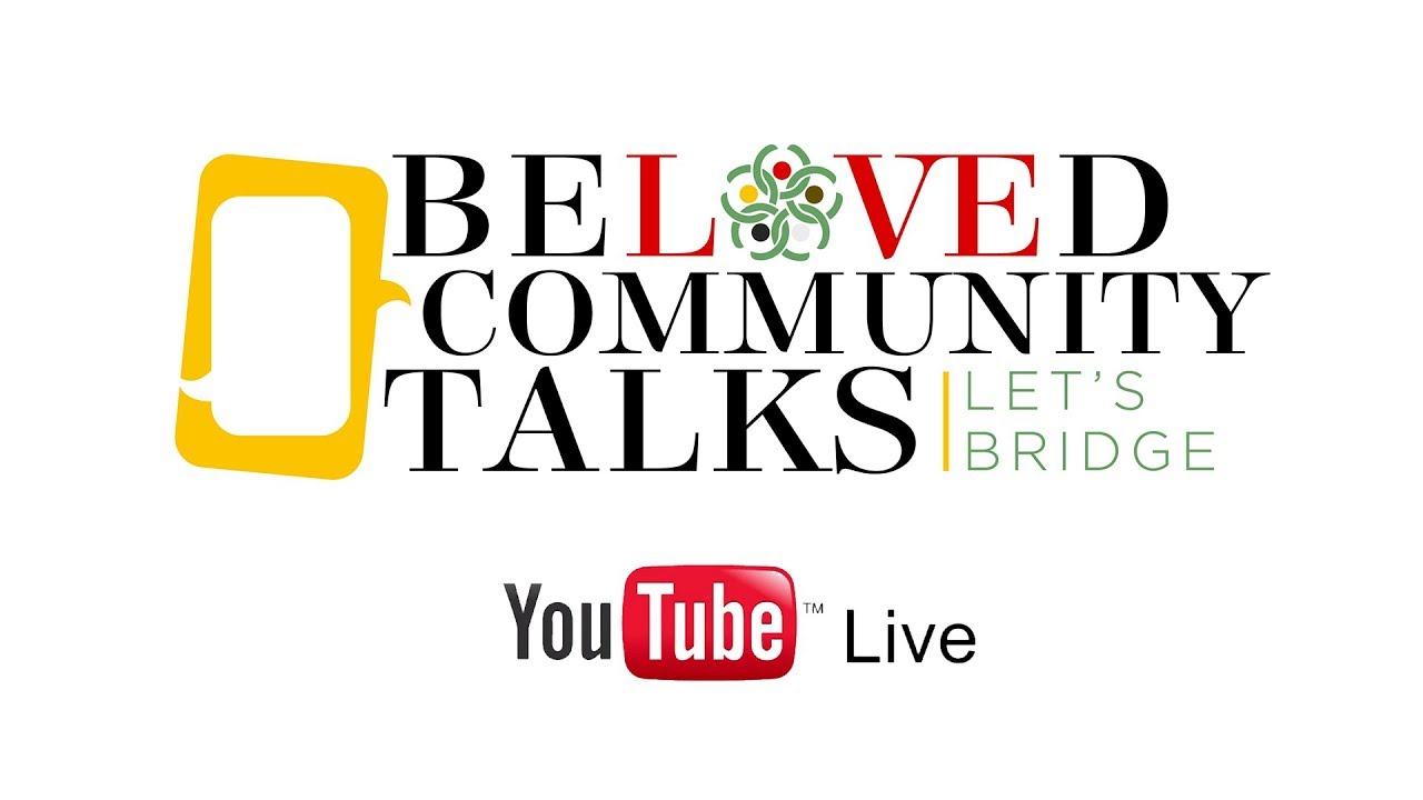 Beloved Community Talks | April 2018 Edition
